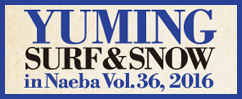 YUMING SURF&SNOW in Naeba Vol.36, 2016