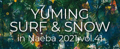 YUMING SURF & SNOW in Naeba 2021 vol.41